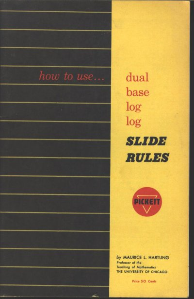 How to use...Dual Base Log Log Slide Rules Maurice L. Hartung